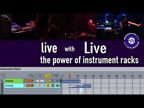 2: Performing with Ableton Live - The Power Of Instrument Racks