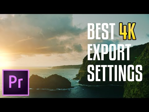 HOW TO EXPORT 4K VIDEO (Premiere Pro CC)