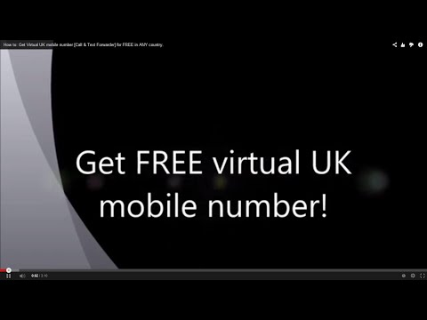 How to: Get Virtual UK mobile number [Call & Text Forwarder] for FREE in ANY country.