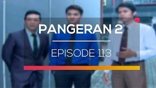 Pangeran 2 - Episode 113