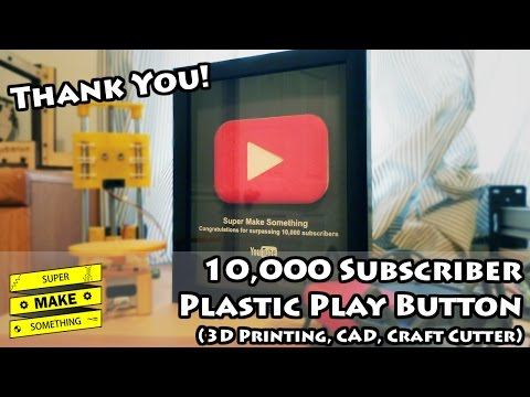 10,000 Subscriber Plastic Play Button (3D Printing, CAD, Craft Cutter) - Super Make Something Ep. 11