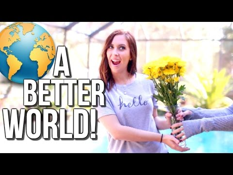 10 Ways to Make the World a BETTER PLACE!   Courtney Lundquist
