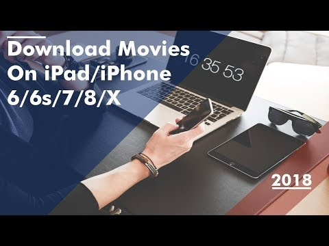 How to Download Movies on iPad/ iPhone 6/6s/7/8/X 2018