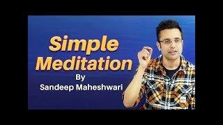 Simple Meditation Tips and Tricks by Sanddep Maheswari, Dhyan kaise kare.