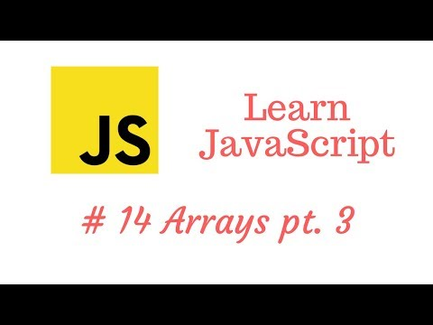 Learn JavaScript Episode #14: Arrays Part 3