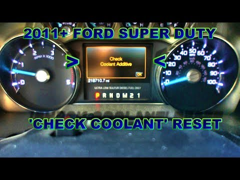 HOW TO reset 'CHECK COOLANT ADDITIVE'  2011+ Ford SUPER DUTY
