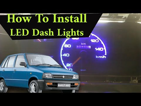Maruti 800 - How To Install LED Dash Lights
