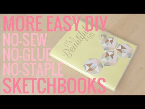 MORE EASY DIY SKETCHBOOKS no sew no glue no staple!