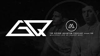 GQ Podcast - Millions Like Us [Guest Mix] [Ep.130 / Pt.II]