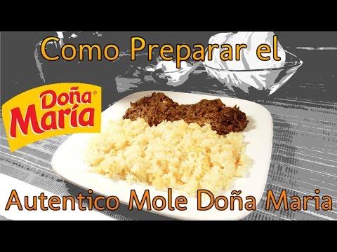 Como preparar el autentico Mole Doña María.