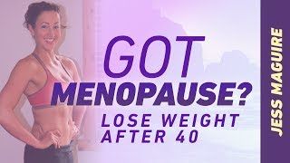 Got Menopause? Weight Loss for Women Over 40