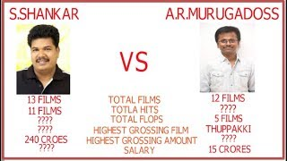 S.SHANKAR VS A.R.MURUGADOSS|WHO IS THE BEST DIRECTOR|HITS AND FLOPS|BOX OFFICE|SALARY COMPARISON