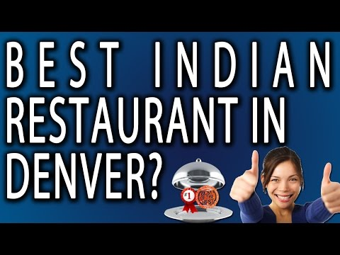 Best Indian Restaurant In Denver?