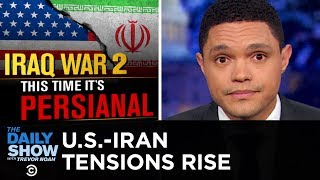 Are America and Iran on the Brink of War? | The Daily Show