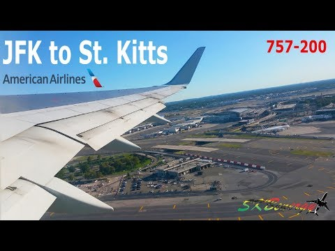New York to St  Kitts !!! American Airlines 757-200, Taxi - Departure - Arrival