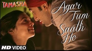 Agar Tum Saath Ho VIDEO Song   Tamasha   Ranbir Kapoor, Deepika Padukone   T Series