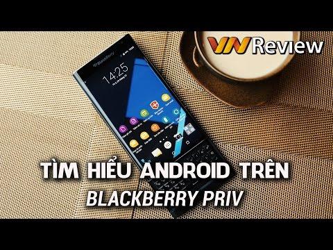VnReview - Android trên BlackBerry Priv có gì đặc biệt?