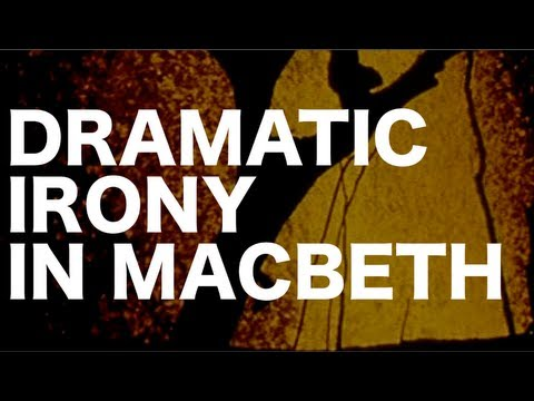 Dramatic Irony in Macbeth