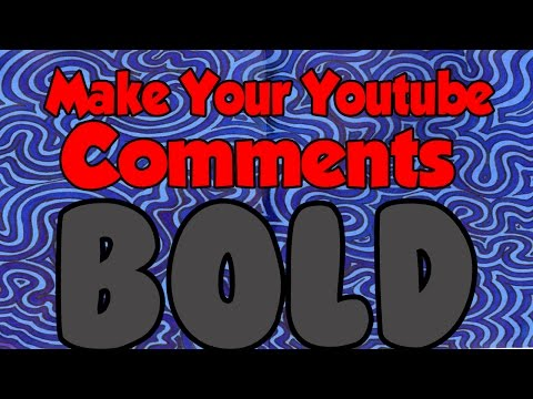 How To Make Your Youtube Comment BOLD