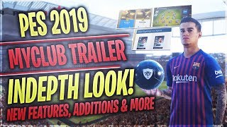 [ttb] Pes 2019 Myclub Trailer - Indepth Look! - New Features, Additions & More!