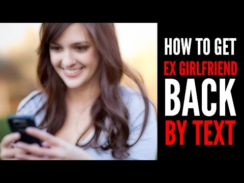 How To Get Your Ex Girlfriend Back by Text
