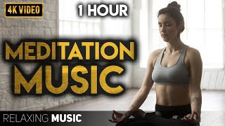 Music for Meditation 1 Hour | Meditation Music Relax Mind Body, Positive Energy, Anxiety