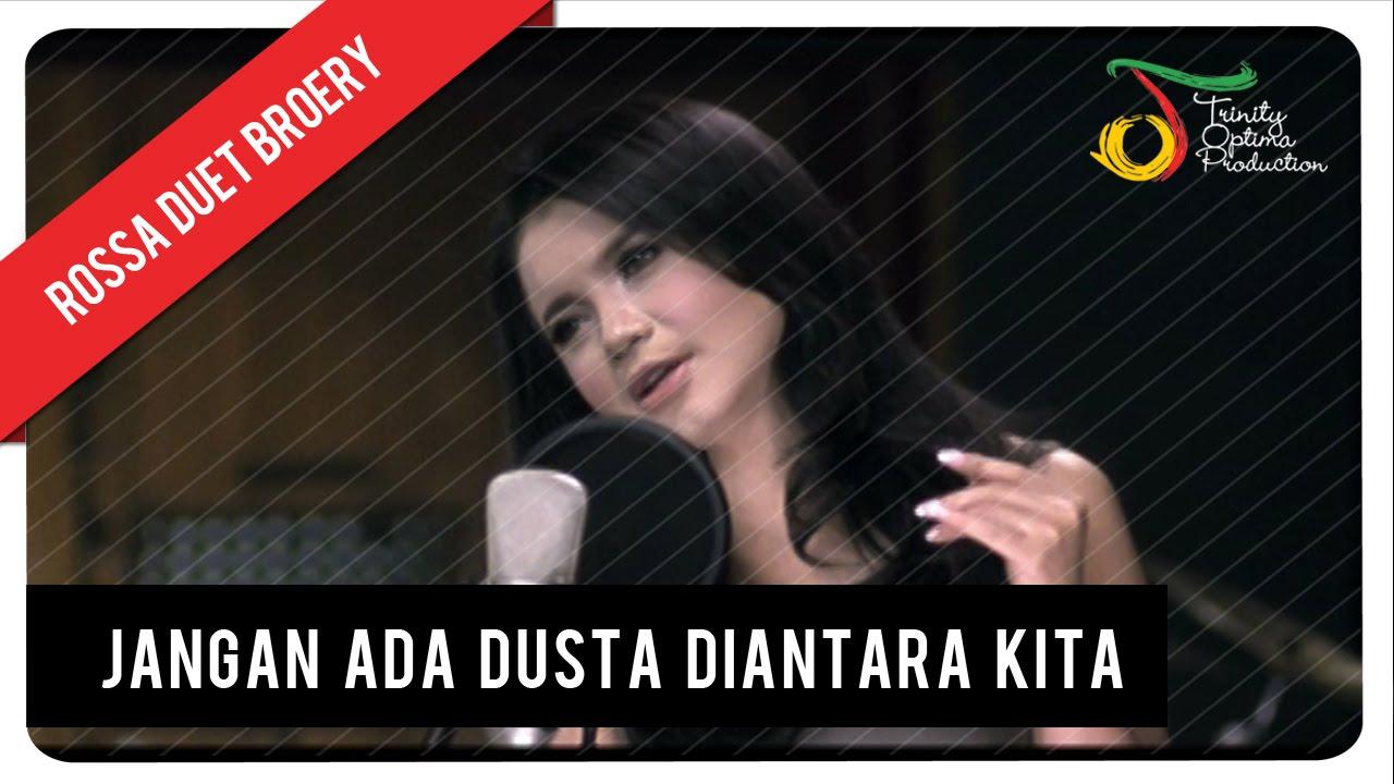 Rossa - Jangan Ada Dusta Diantara Kita (feat. Broery Marantika)