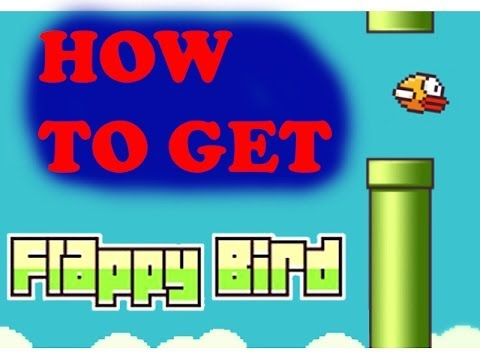 HOW TO GET FLAPPY BIRD AFTER IT HAS BEEN DELETED!!!!