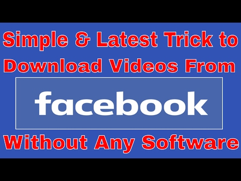 Download Facebook Videos without any Software || Latest Trick 2017