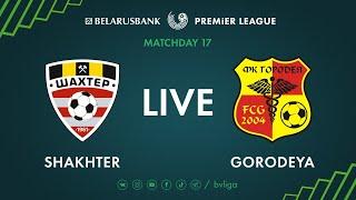 LIVE   Shakhter – Gorodeya. 11th of July 2020. Kick-off time 8:30 p.m. (GMT+3)