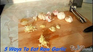 5 Ways To Eat Raw Garlic (At Home) | Recipes By Chef Ricardo