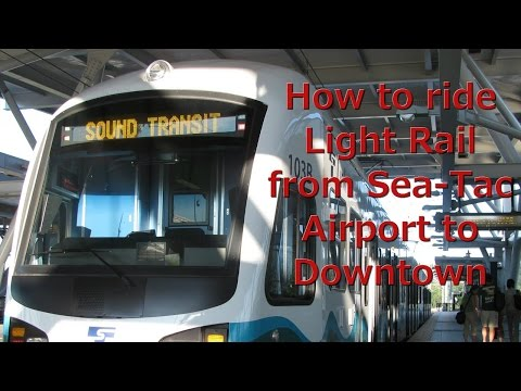 How To Take the Seattle Light Rail from the Airport to Downtown