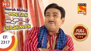 Taarak Mehta Ka Ooltah Chashmah - तारक मेहता - Ep 2317 - Full Episode - 18th October, 2017