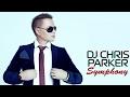 DJ Chris Parker - Symphony (Best Songs)