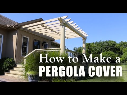 HOW TO MAKE A PERGOLA COVER