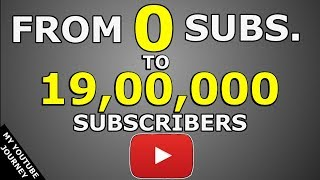 0 SUBSCRIBERS से 1.9M SUBS. तक का सफर   HOW I GOT FROM 0 SUBS. TO 1.9 M. SUBSCRIBERS ON YOUTUBE