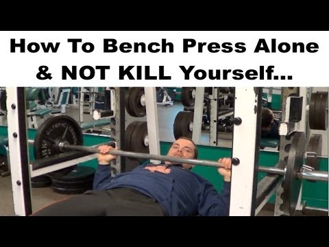 Bench Press Safely Alone without KILLING Yourself