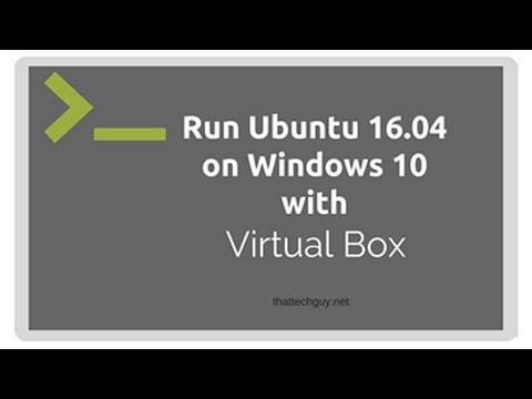 Run Ubuntu 16.04  on Windows 10 with VirtualBox