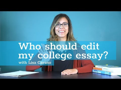 Who Should Edit My College Essay?