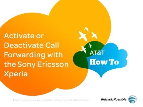 Activate or Deactivate Call Forwarding with the Sony Ericsson Xperia: AT&T How To Video Series