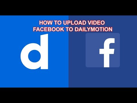 How to upload video facebook to dailymotion