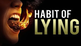 PEOPLE WHO HAVE A HABIT OF LYING