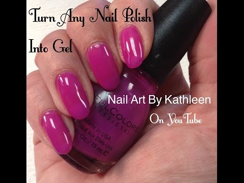 How To Turn Any Nail Polish Into Gel Polish