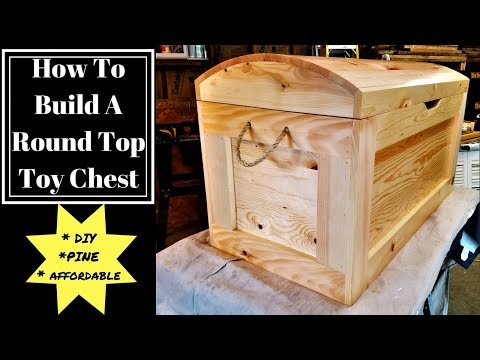 HOW TO BUILD A ROUND TOP TOY CHEST (DIY)