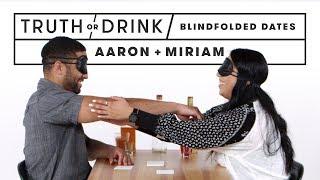 Blind(folded) Blind Dates (Aaron & Miriam) | Truth or Drink | Cut