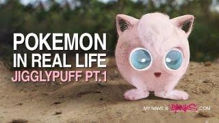 Pokemon in Real Life - Jigglypuff Part 1