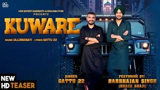 Kuware -  Gattu 22 ft. Harbhajan Singh (Teaser) | HSR Entertainment | Latest Punjabi Songs 2019 |