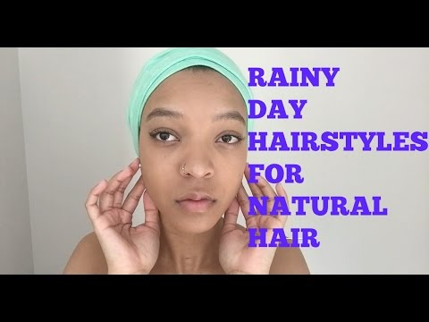 Rainy Day Hairstyles for Natural Hair
