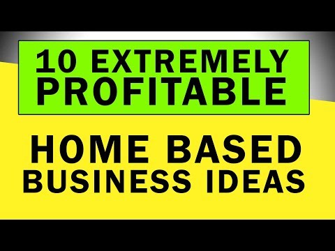 10 Extremely Profitable Home Based Business Ideas in 2018