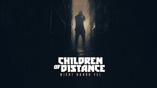 Children of Distance - Miért adnád fel (Official Music Video)